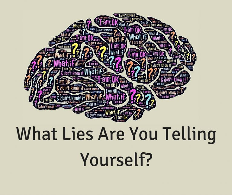 What lies are you telling yourself?