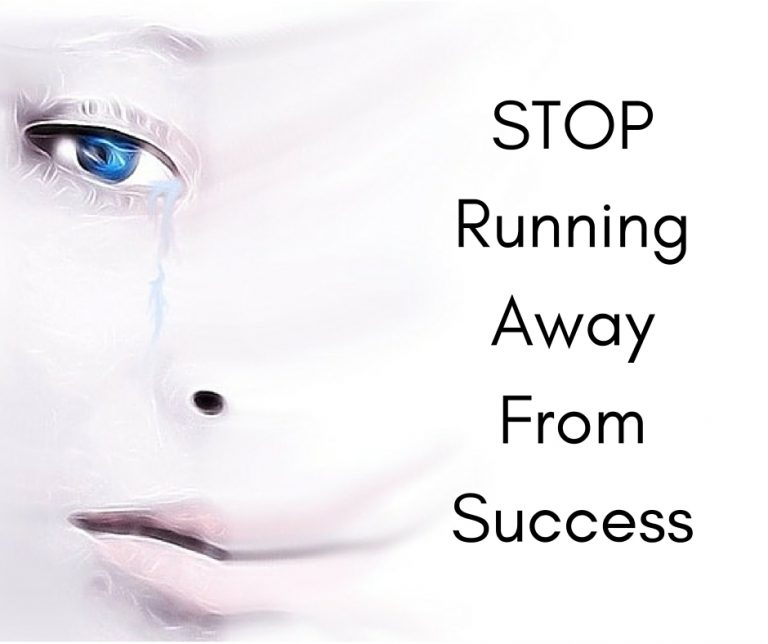 STOP running away from success!