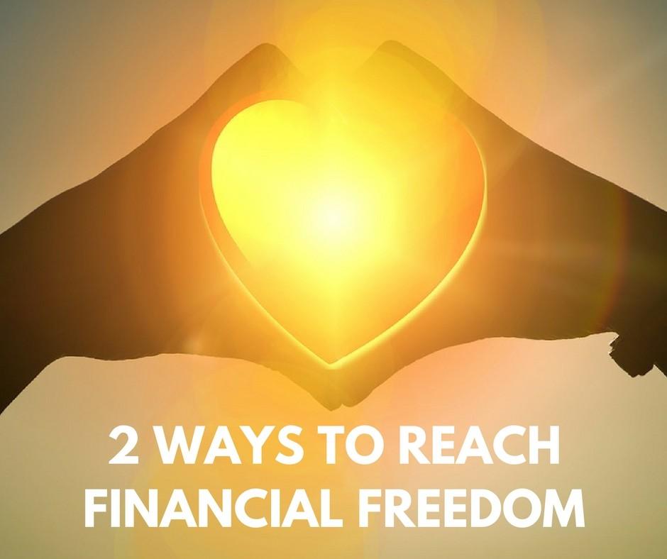2 Ways To Reach Financial Freedom