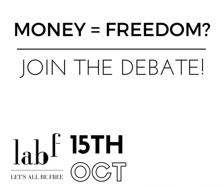 Money = Freedom? Join me for the debate! London 15th October