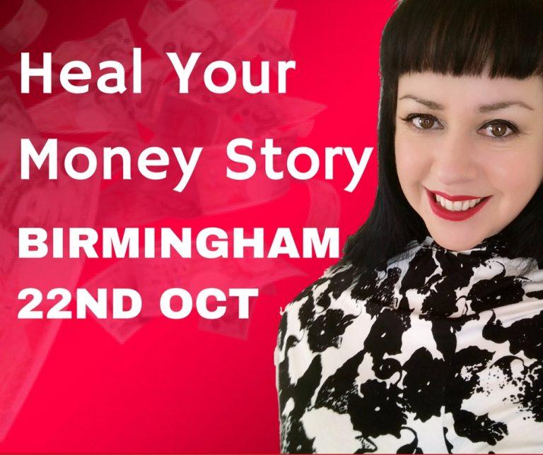 Heal Your Money Story – BIRMINGHAM – 22nd October