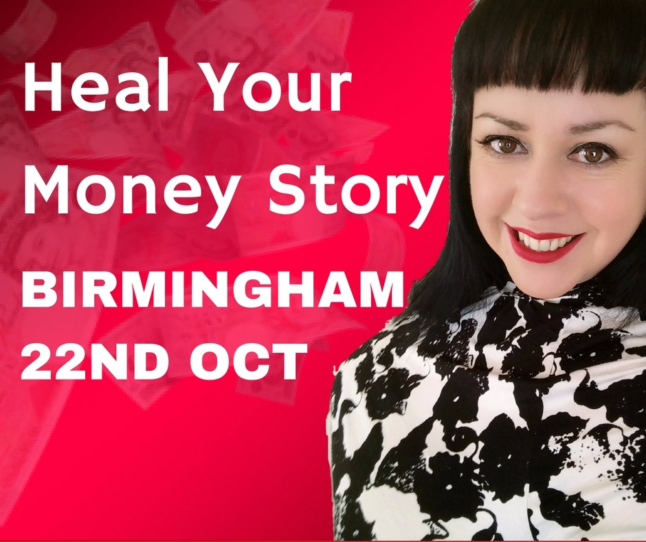 Heal Your Money Story - BIRMINGHAM - 22nd October