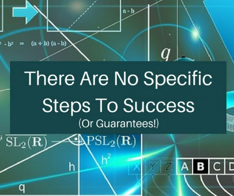 There are no specific steps to success