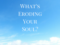 What's robbing you of your freedom and eroding your soul?