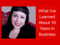What I've Learned From 10 Years In Business