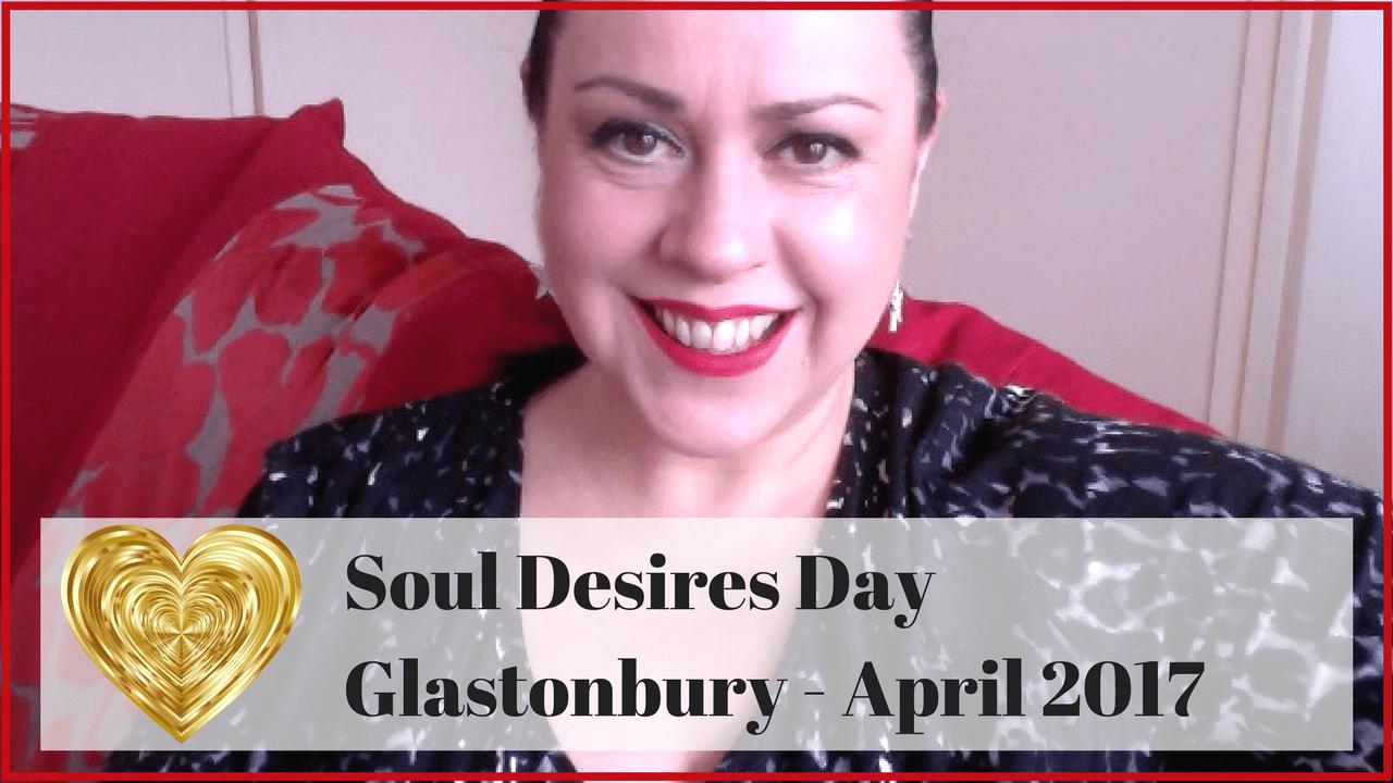 Soul Desires Day - Glastonbury - April