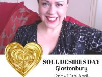 Soul Desires Day – Glastonbury – April