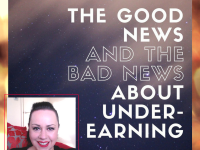 The Good & The Bad News About Under Earning