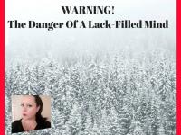 The Danger Of A Lack-Filled Mind!