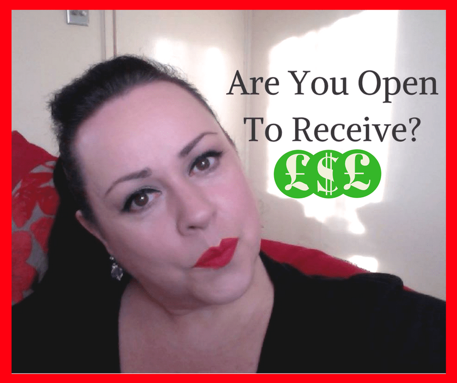 Money: Are you open to receive?