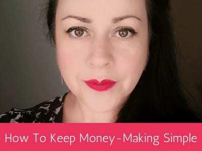 How To Keep Money-Making Simple