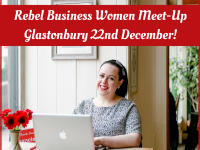 Rebel Business Women Meet-Up – Glastonbury!
