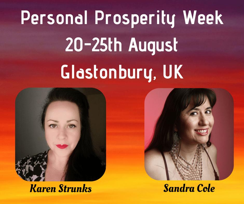 Personal Prosperity Weeks - 20-25th August - Glastonbury, UK