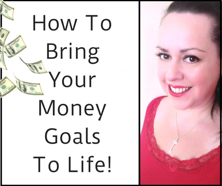 How To Bring Your Money Goals To Life