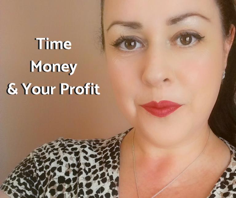 Time, money & your profit