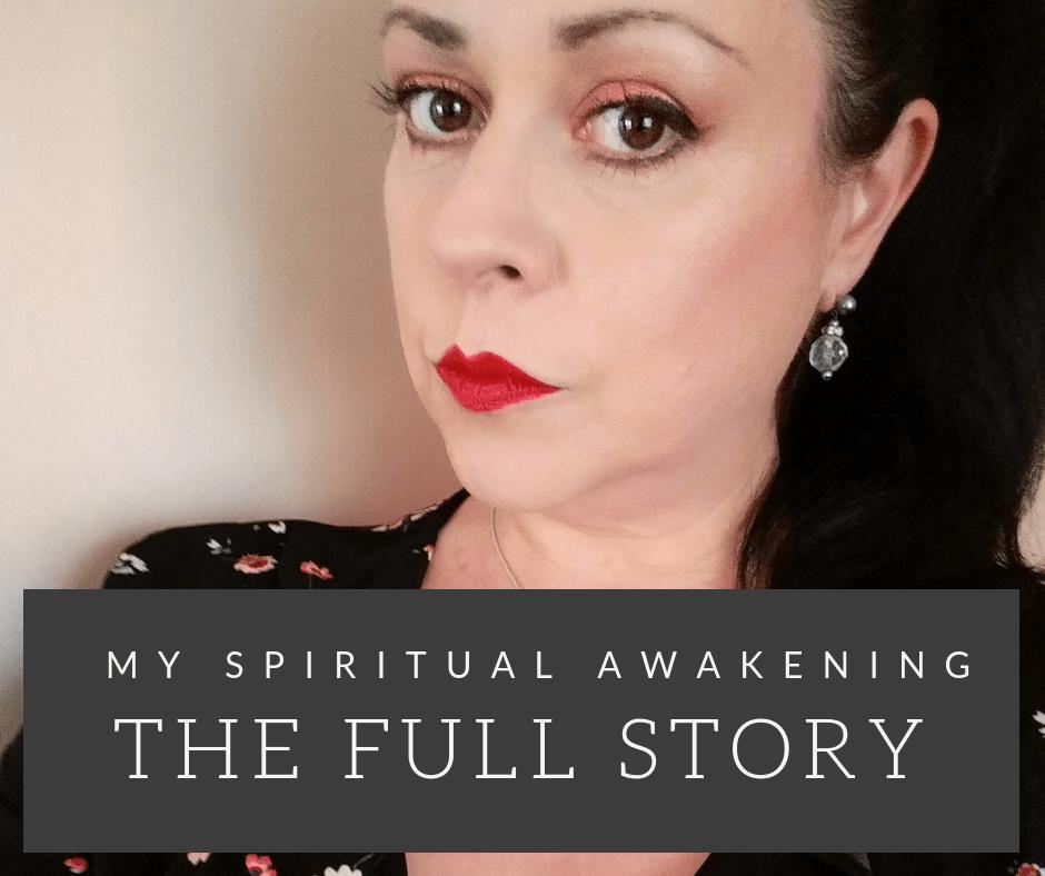 My Spiritual Awakening - The Full Story