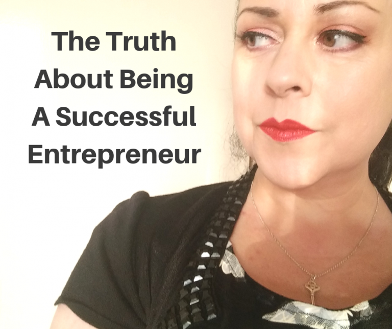 The Truth About Being A Successful Entrepreneur