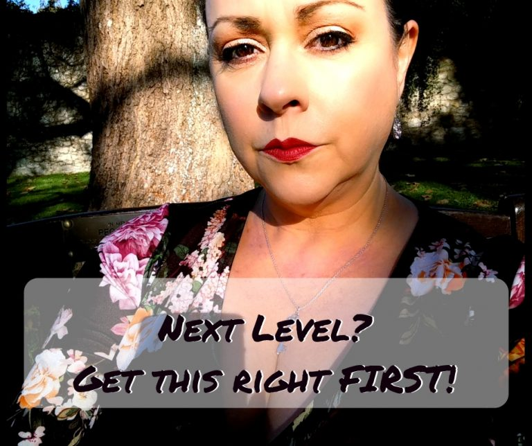 Are you ready for the next level? Then get this right FIRST!