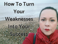 How To Turn Your Weaknesses Into Your Success