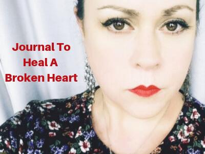 Journal To Heal A Broken Heart