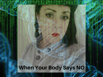 When Your Body Say NO