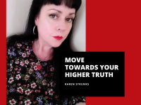 Move Towards Your Higher Truth