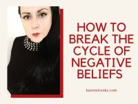 How To Break The Cycle Of Negative Beliefs