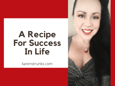 A Recipe For Success In Life