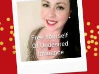 Free Yourself Of Undesired Influence - Be All That You Can Be