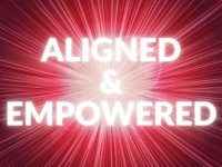 How To Live An Aligned And Empowered Life