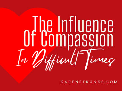 The Influence Of Compassion In Difficult Times