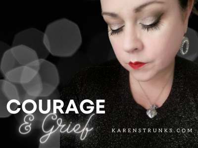 Courage & Grief In 2021